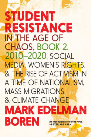Student Resistance in the Age of Chaos Book 2, 2010-2021 by Mark Edelman Boren