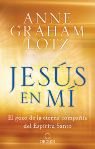 Jesús en mí: El gozo de la eterna compañía del Espíritu Santo / Jesus in Me