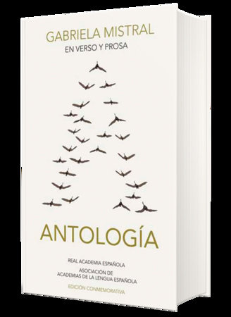 En verso y en prosa: Antología (Real Academia Española) / In Verse and Prose. An Anthology by Gabriela Mistral