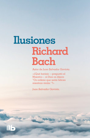 Ilusiones / Illusions: The adventures of a Reclutant Messiah by Richard Bach