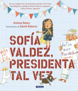 Sofía Valdez, presidenta tal vez / Sofia Valdez, Future Prez