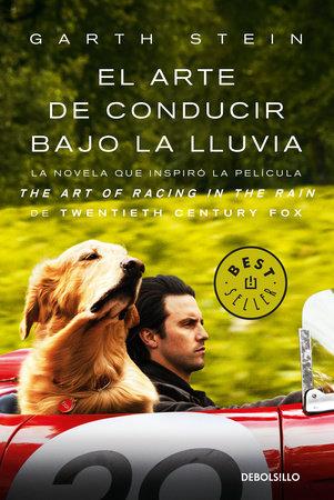 El arte de conducir bajo la lluvia / The Art of Racing in the Rain (MTI) by Garth Stein and Agustín Pico