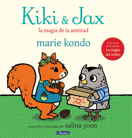 Kiki & Jax: La magia de la amistad / Kiki & Jax: The Life-Changing Magic of Friendship by Marie Kondo and Salina Yoon