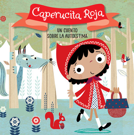 Caperucita Roja. Un cuento sobre la autoestima / Little Red Riding Hood. A story about self-esteem by Helen Anderton