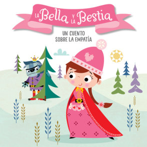La Bella y la Bestia. Un cuento sobre la empatía / Beauty and the Beast. A story about empathy