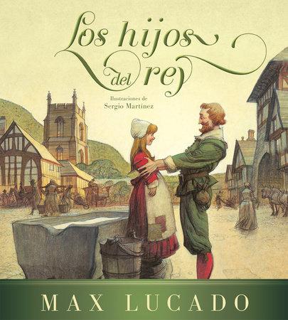 Los hijos del rey / The Children of the King by Max Lucado