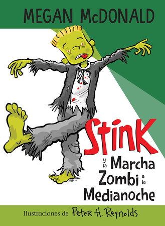Stink y la Marcha Zombi a la Medianoche / Stink and the Midnight Zombie Walk by Megan McDonald