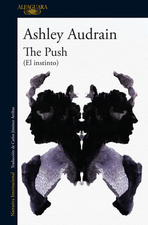 El instinto / The Push by Ashley Audrain