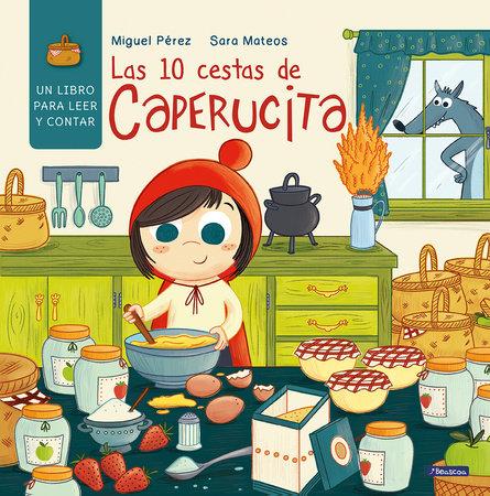 Las 10 cestas de Caperucita / Little Red Riding Hood's 10 Baskets by Miguel Pérez