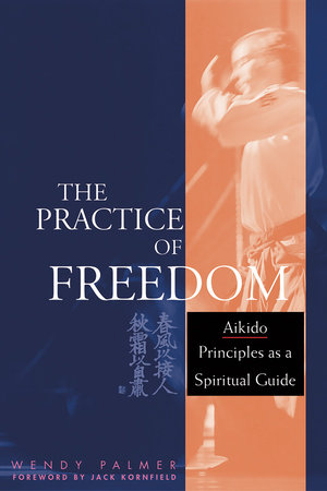 The Practice of Freedom by Wendy Palmer