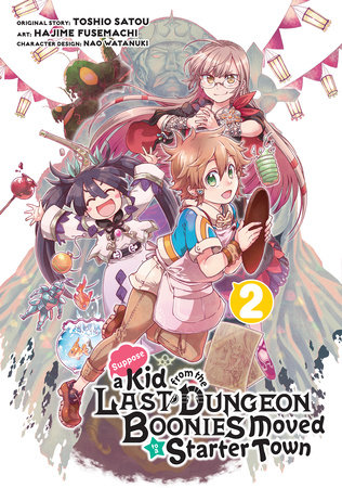 Suppose a Kid from the Last Dungeon Boonies Moved to a Starter Town (Manga) 02 by Toshio Satou and Hajime Fusemachi