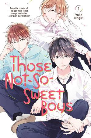 Those Not-So-Sweet Boys 1 by Yoko Nogiri