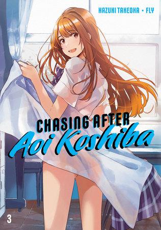 Chasing After Aoi Koshiba 3 by Hazuki Takeoka