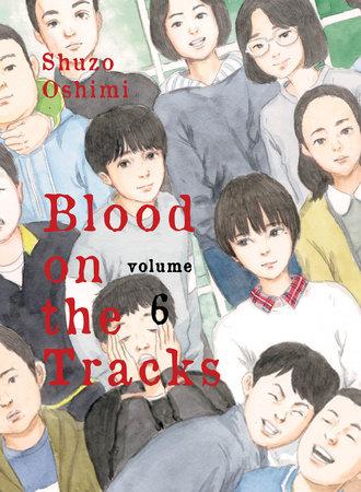 Blood on the Tracks, volume 6 by Shuzo Oshimi