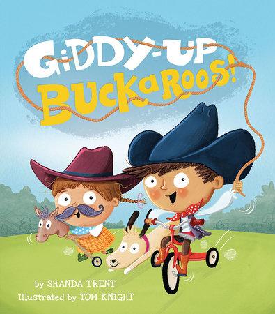 Giddy-up Buckaroos! by Shanda Trent