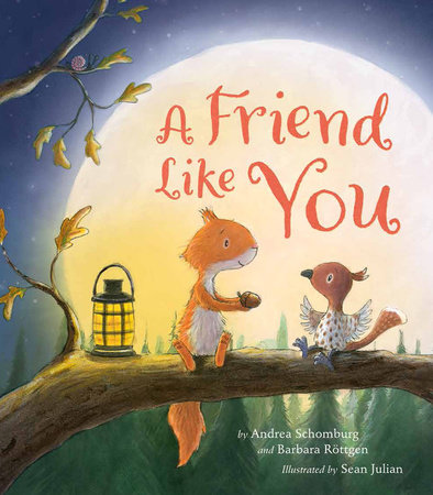 A Friend Like You by Andrea Schomburg and Barbara Rottgen