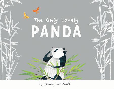 The Only Lonely Panda by Jonny Lambert