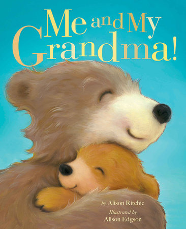 Me and My Grandma! by Alison Ritchie