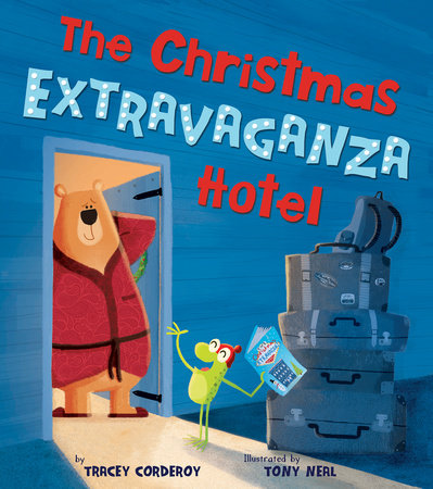 Christmas Extravaganza Hotel, The by Tracey Corderoy