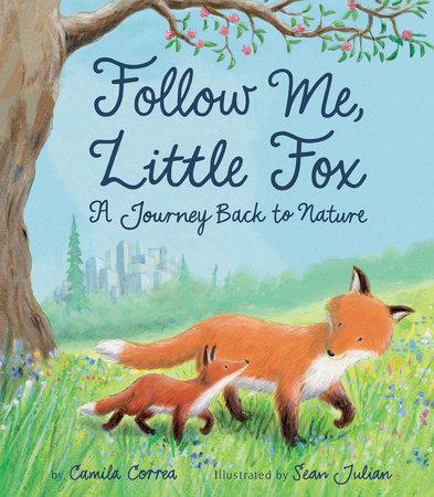 Follow Me, Little Fox by Camila Correa