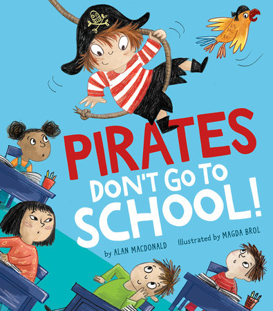 Pirates Don't Go to School! by Alan Macdonald