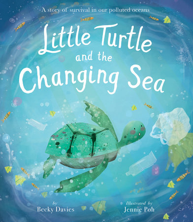Little Turtle and the Changing Sea by Becky Davies