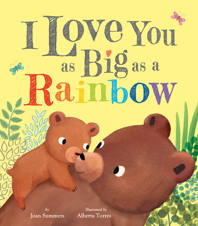 I Love You as Big as a Rainbow by Joan Summers