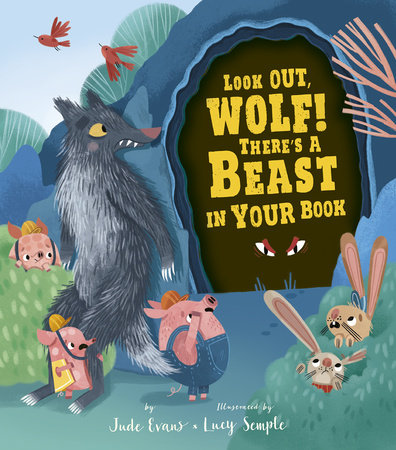 Look Out, Wolf! There's a Beast in Your Book by Jude Evans
