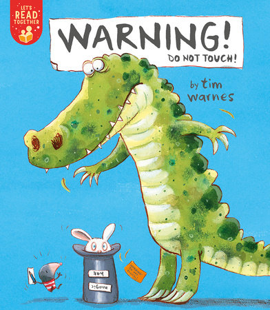 Warning! Do Not Touch! by Tim Warnes