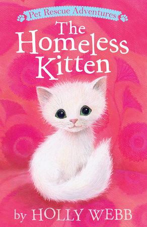 The Homeless Kitten by Holly Webb