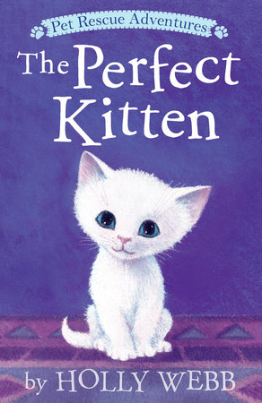 Perfect Kitten, The by Holly Webb