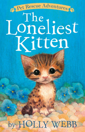 The Loneliest Kitten by Holly Webb