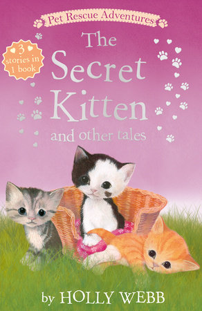 The Secret Kitten and other Tales by Holly Webb