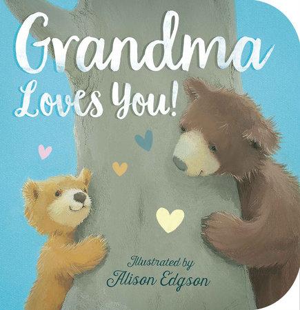 Grandma Loves You! by Danielle McLean