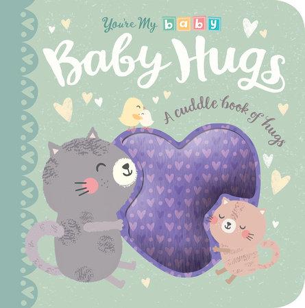 Baby Hugs by Tiger Tales; illustrated by Genine Delahaye