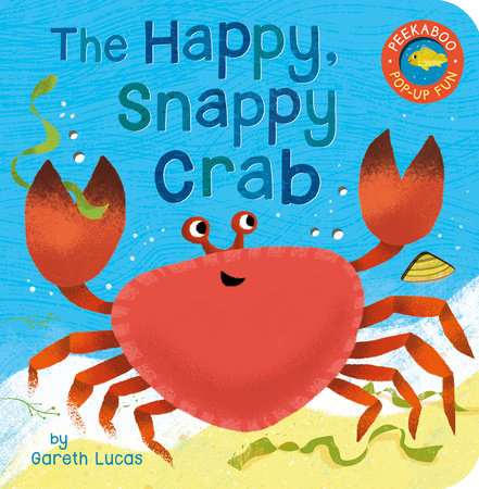 Happy Snappy Crab, The by Tiger Tales