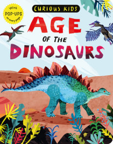 Curious Kids: Age of the Dinosaurs