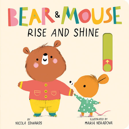 Bear and Mouse: Rise and Shine by Nicola Edwards
