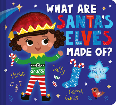 What Are Santa's Elves Made Of? by Becky Davies