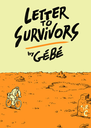 Letter to Survivors by Gebe