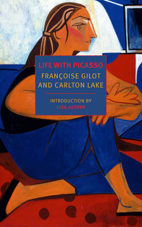 Life with Picasso by Françoise Gilot and Carlton Lake
