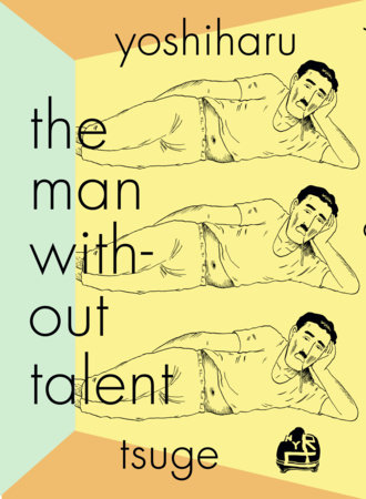 The Man Without Talent by YOSHIHARU TSUGE