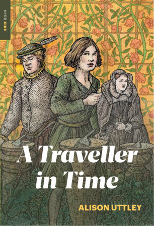 A Traveller in Time by Alison Uttley and Phyllis Bray