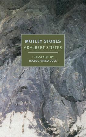 Motley Stones by Adalbert Stifter