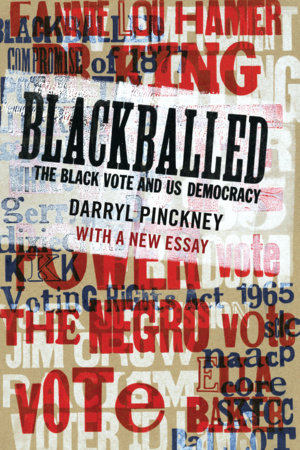 Blackballed: The Black Vote and US Democracy by Darryl Pinckney
