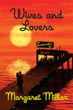 Wives and Lovers by Margaret Millar