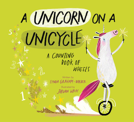 A Unicorn on a Unicycle by Lynda Graham-Barber