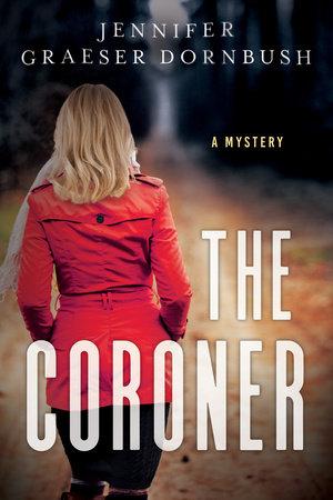 The Coroner by Jennifer Dornbush