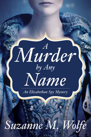 A Murder By Any Name by Suzanne Wolfe
