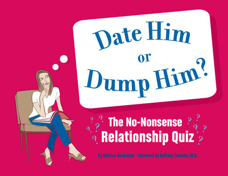 Date Him or Dump Him? by Melissa Heckscher